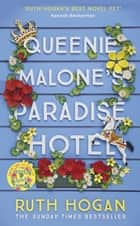 Queenie Malone's Paradise Hotel - The new novel from the author of The Keeper of Lost Things ebook by Ruth Hogan