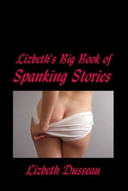 Big Book of Spanking I ebook by Lizbeth Dusseau