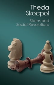 States and Social Revolutions - A Comparative Analysis of France, Russia, and China ebook by Theda Skocpol