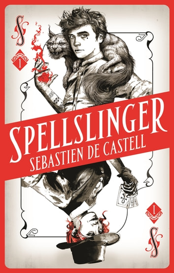 Spellslinger - The fantasy novel that keeps you guessing on every page ebook by Sebastien de Castell