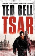 Tsar ebook by Ted Bell
