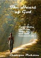 The Heart of God ebook by Chatequa Pinkston