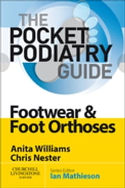 Pocket Podiatry: Footwear and Foot Orthoses ebook by Anita Ellen Williams,Chris Nester,Ian Mathieson