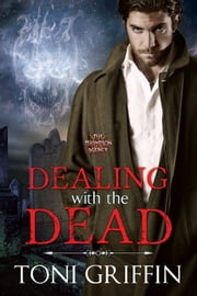 Dealing with the Dead - Book 2 ebook by Toni Griffin