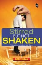 Stirred But Not Shaken ebook by Deep Shiva