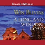 A Long and Winding Road audiobook by Win Blevins