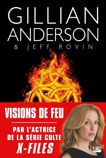 Visions de feu ebook by Gillian Anderson,Jeff Rovin