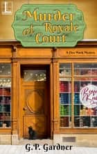 Murder at Royale Court ebook by G.P. Gardner