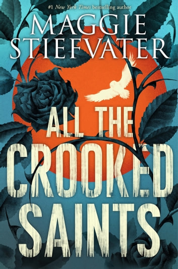 All the Crooked Saints ebook by Maggie Stiefvater