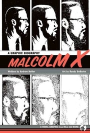 Malcolm X - A Graphic Biography ebook by