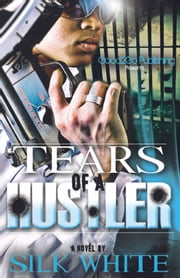 Tears of a Hustler ebook by Silk White