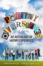 Poetry Diversified - An Anthology of Human Experience ebook by Poetry Matters Literary Winners 2012, Ali Fry