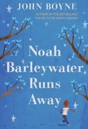 Noah Barleywater Runs Away ebook by John Boyne,Oliver Jeffers