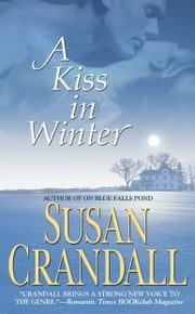 A Kiss in Winter ebook by Susan Crandall