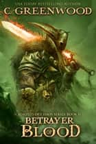Betrayer of Blood ekitaplar by C. Greenwood