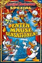 Lustiges Taschenbuch Spezial Band 79 - Enten, Mäuse, Sensationen! ebook by Walt Disney