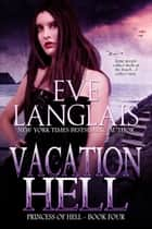Vacation Hell ebook by Eve Langlais