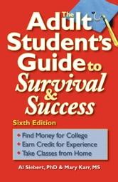 The Adult Student's Guide to Survival & Success ebook by Al Siebert, PhD,Mary Karr, MS