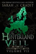The Hinterland Veil ebook by Sarah M. Cradit