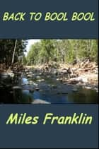 Back to Bool Bool ebook by Miles Franklin
