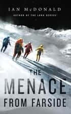 The Menace from Farside ebook by Ian McDonald
