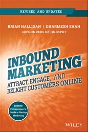 Inbound Marketing, Revised and Updated - Attract, Engage, and Delight Customers Online ebook by Brian Halligan,Dharmesh Shah