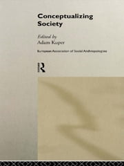 Conceptualizing Society ebook by Adam Kuper