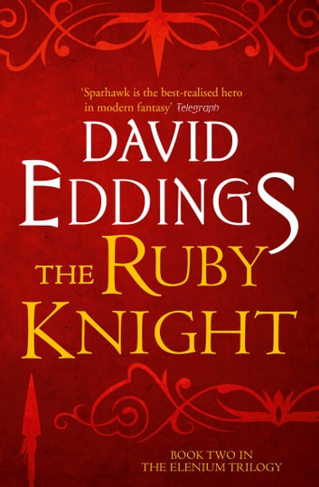 The Ruby Knight (The Elenium Trilogy, Book 2) ebook by David Eddings