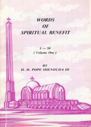 Words of Spiritual Benefit Vol. 1 ebook by H.H. Pope Shenouda III