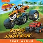 Stripes and the Jungle Horn (Blaze and the Monster Machines) ebook de Nickelodeon Publishing