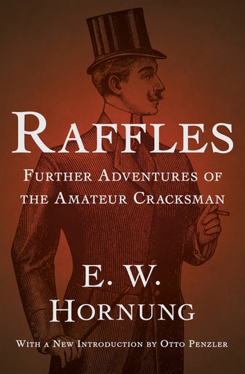 Raffles: Further Adventures of the Amateur Cracksman ebook by E. W. Hornung