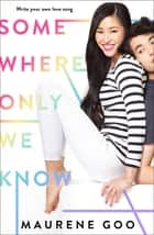 Somewhere Only We Know ebook by