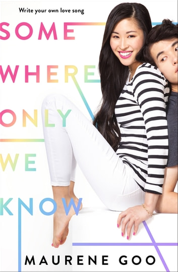 Somewhere Only We Know ebook by Maurene Goo