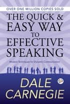 The Quick and Easy Way to Effective Speaking ebook by