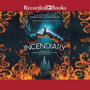 Incendiary audiobook by Zoraida Cordova