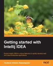 Getting started with Intellij IDEA ebook by Hudson Orsine Assumpção