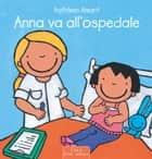Anna va all'ospedale ebook by Kathleen Amant
