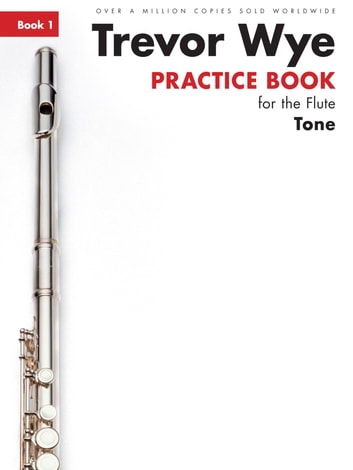 Trevor Wye Practice Book For The Flute: Book 1 - Tone ebook by Trevor Wye