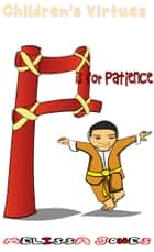 Children's Virtues: P is for Patience ebook by Melissa Jones