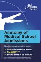 Anatomy of Medical School Admissions ebook by Princeton Review