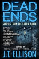 Dead Ends - Stories from the Gothic South ebook by
