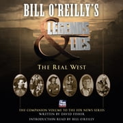Bill O'Reilly's Legends and Lies: The Real West audiobook by Bill O'Reilly, David Fisher