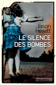 Le Silence des bombes ebook by Jason Hewitt