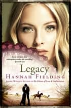 Legacy - Love, Intrigue and Redemption Under the Scorching Spanish Sun (Andalucian Nights Trilogy) ebook by Hannah Fielding
