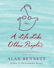 A Life Like Other People's ebook by Alan Bennett
