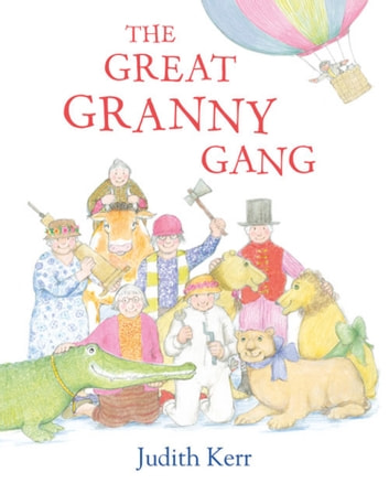 The Great Granny Gang (Read Aloud) ebook by Judith Kerr