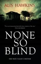 None So Blind eBook by Alis Hawkins