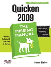 Quicken 2009: The Missing Manual ebook by Bonnie Biafore