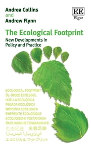 The Ecological Footprint - New Developments in Policy and Practice ebook by Andrea Collins,Andrew Flynn