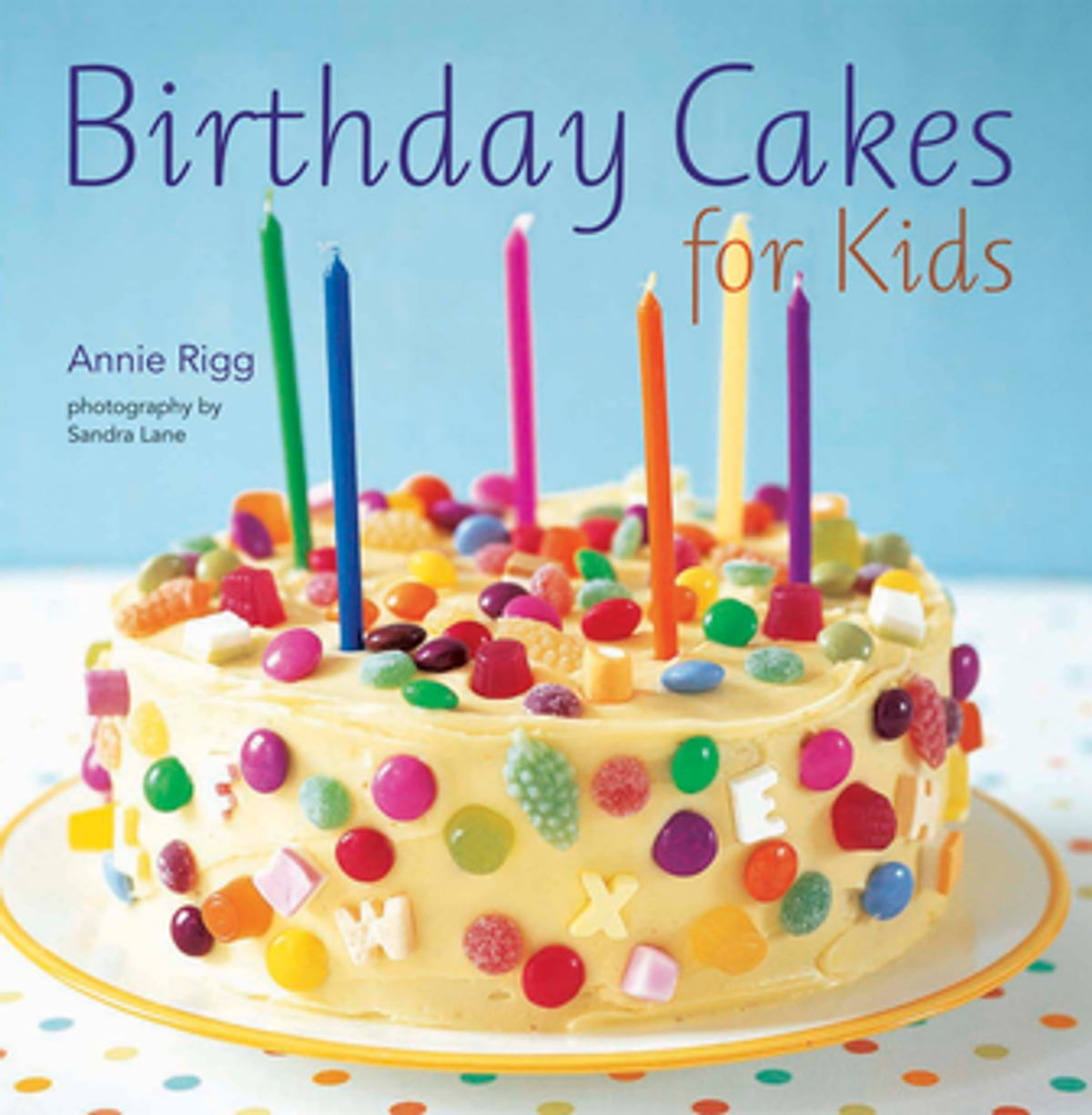 Super Birthday Cakes For Kids Ebook By Annie Rigg 9781849753159 Birthday Cards Printable Benkemecafe Filternl
